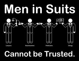 MEN IN SUITS CANNOT BE TRUSTED